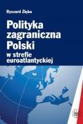 """Książka """"Polityka zagraniczna Polski w strefie euroatlantyckiej"""" autorstwa R. Zięby"""